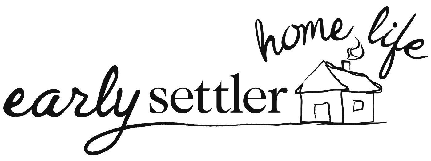 Home Life | Early Settler